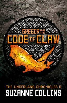 Gregor and the Code of Claw (Underland Chronicles #5)