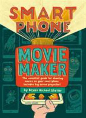 Smart Phone Movie Maker