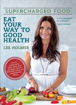 Eat Your Way to Good Health: Supercharged Food
