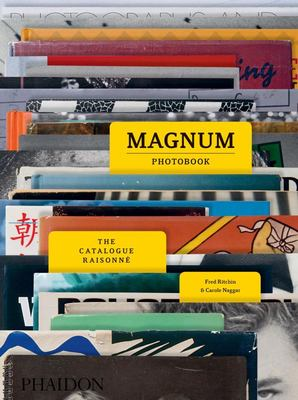 The Magnum Photobook: The Catalogue Raisonne