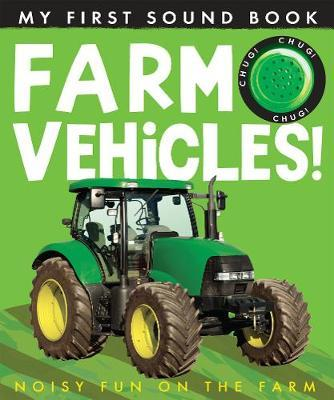 Farm Vehicles! (My First Sound Book)