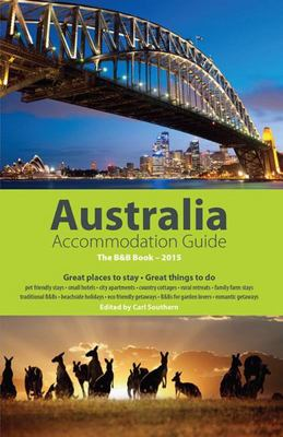 Australia Accommodation Guide: The B&B Book: 2015