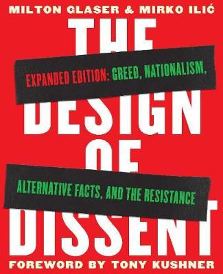 The Design of Dissent, Expanded Edition: Greed, Nationalism, Alternative Facts, and the Resistance