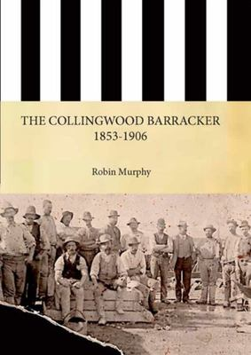 The Collingwood Barracker 1853-1906
