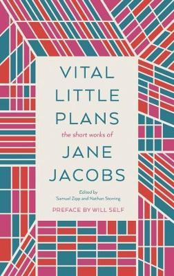 Vital Little Plans - The Short Works of Jane Jacobs