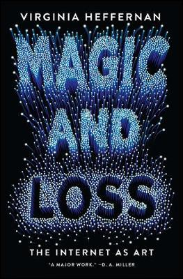 Magic and Loss - The Internet as Art