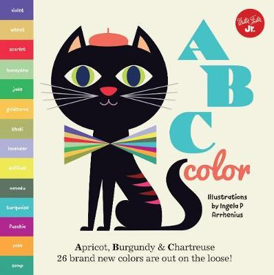 Little Concepts: ABC Color: Apricot, Burgundy & Chartreuse, 26 cool new colors are out on the loose!