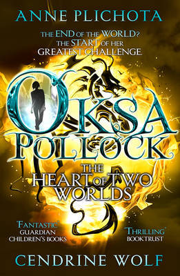 The Heart Of Two Worlds (Oksa Pollock #3)