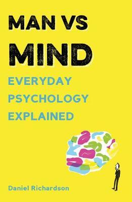 Man vs Mind: Everyday Psychology Explained