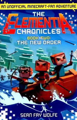 The New Order (Minecraft: Elementia Chronicles #2)