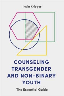 Counseling Transgender and Non-Binary Youth: The Essential Guide