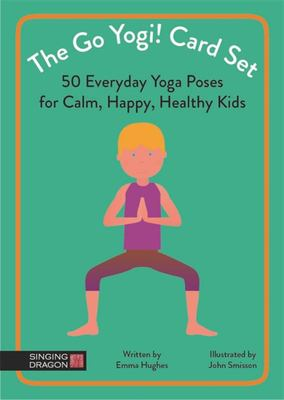The Go Yogi! Card Set: 50 Everyday Poses for Calm, Happy, Healthy Kids