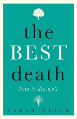 The Best Death : How to Die Well