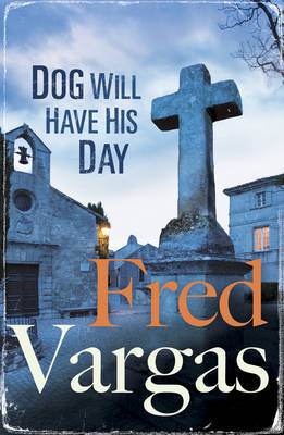 Dog Will Have His Day: Three Evangelists Bk 2