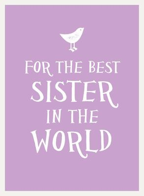 For the Best Sister in the World