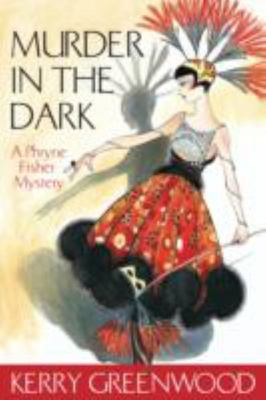 Murder in the Dark (Phryne Fisher #16)