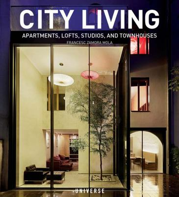 City Living: Apartments, Lofts, Studios, and Townhouses