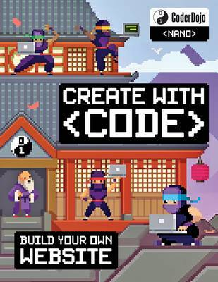 Create With Code: Build Your Own Website (CoderDojo Nano)