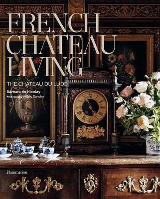 French Château Living: The Château Du Lude