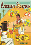 Ancient Science : 40 Time Traveling World Exploring History Making Activities for Kids