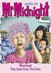 Mr Midnight: Wormhead, They Came from the Drain (Burmese Child Reader)
