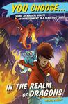 In the Realm of Dragons (You Choose #10)