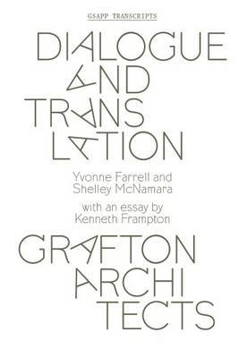 Dialogue and Translation - Grafton Architects