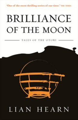 Brilliance of the Moon (Tales of the Otori #3)