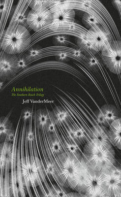 Annihilation (Southern Reach Trilogy #1)