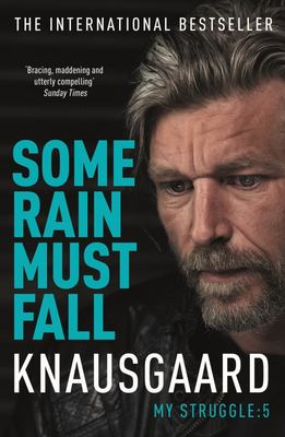 Some Rain Must Fall (My Struggle #5)