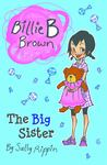The Big Sister (Billie B Brown #12)