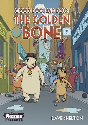 The Golden Bone of Alexandria (Good Dog, Bad Dog #2)