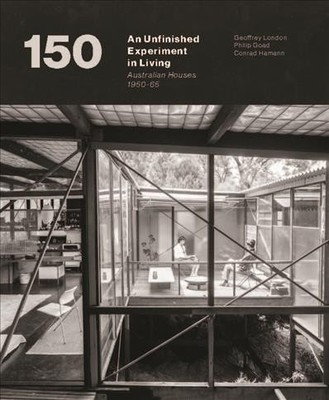 An Unfinished Experiment in Living : Australian Houses 1950-65