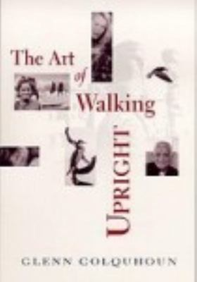 The Art of Walking Upright