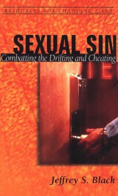 Sexual Sin : Combatting the Drifting and Cheating