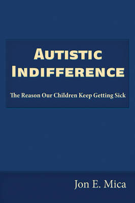 The Autistic Holocaust: The Reason Our Children Keep Getting Sick
