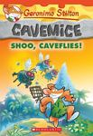 Shoo, Caveflies! (Geronimo Stilton: Cavemice #14)