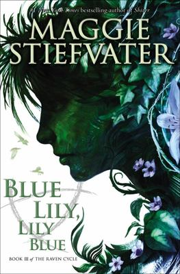 Blue Lily, Lily Blue (Raven Cycle #3)