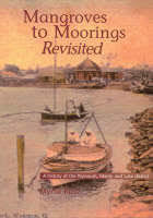 Mangroves to Moorings Revisited: A History of the Wynnum, Manly and Lota District