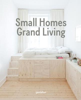 Small Homes Grand Living: Minimal Compact Living: Interior Design for Small Spaces