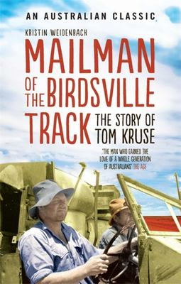 Mailman of the Birdsville Track: The Story of Tom Kruse