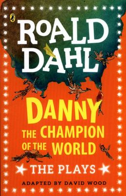 Danny the Champion of the World: The Plays