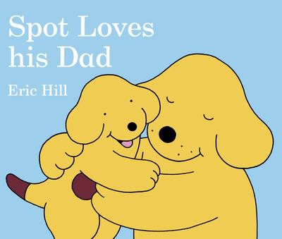 Spot Loves His Dad (Board)