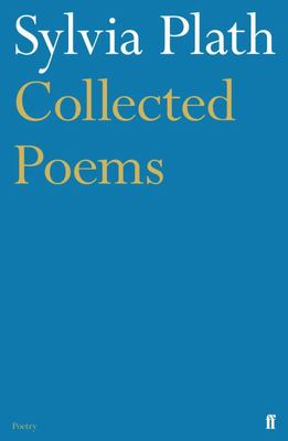 Collected Poems: Sylvia Plath