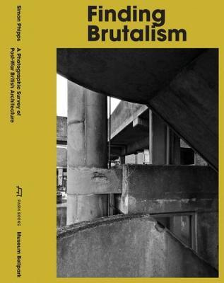 Finding Brutalism - A Photographic Survey of Post-War British Architecture