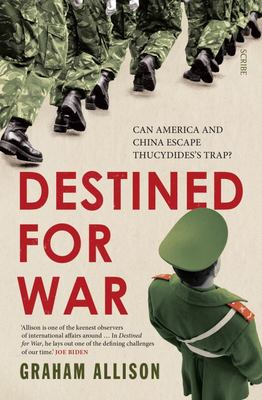 Destined for War: America, China and Thucydides's Trap