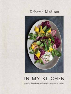 In My Kitchen: An Essential Collection of New Vegetarian Recipes