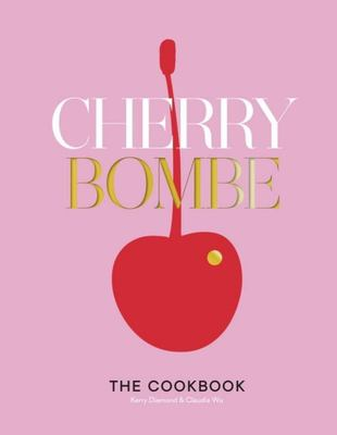 Cherry Bombe - The Cookbook
