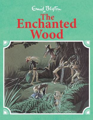 The Enchanted Wood (Illustrated Magic Faraway Tree #1 HB)
