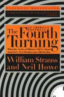 The Fourth Turning: an American Prophecy